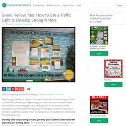 Green, Yellow, Red: How to Use a Traffic Light to Develop Strong Writers