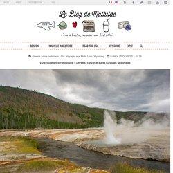 Vivre l'expérience Yellowstone // Geysers, canyon et autres curiosités géologiques