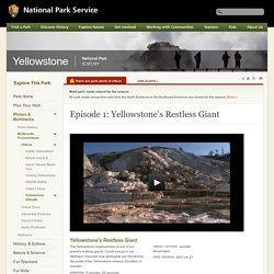 Episode 1: Yellowstone's Restless Giant - Yellowstone National Park