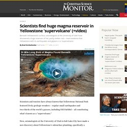 Scientists find huge magma reservoir in Yellowstone 'supervolcano'