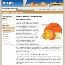 Volcano Hazards Program - Yellowstone FAQs: Questions About Supervolcanoes