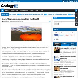 Study: Yellowstone magma much bigger than thought