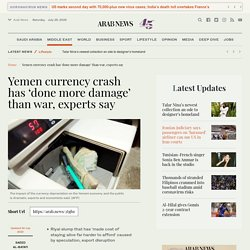 Yemen currency crash has 'done more damage' than war, experts say