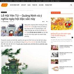 Lễ Hội Yên Tử - Quảng Ninh và ý nghĩa ngày hội đặc sắc này
