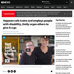 Yeppoon cafe trains and employs people with disability, Emily urges others to give it a go