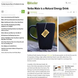Yerba Mate is a Natural Energy Drink