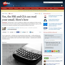 Yes, the FBI and CIA can read your email. Here's how