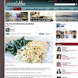 Yes, You Can Be a Garlic Goddess : Parentables