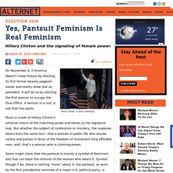 Yes, Pantsuit Feminism Is Real Feminism