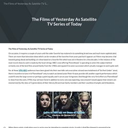 The Films of Yesterday As Satellite TV Series of Today