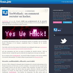 YesWeHack : ou comment recruter un hacker. | Remixjobs blog
