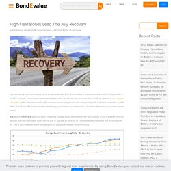 High Yield Bonds Lead The July Recovery