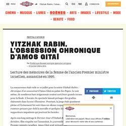 Yitzhak Rabin, l'obsession chronique d'Amos Gitaï