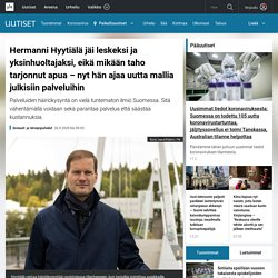 Hermanni Hyytiälä jäi leskeksi ja yksinhuoltajaksi, eikä mikään taho tarjonnut apua – nyt hän ajaa uutta mallia julkisiin palveluihin