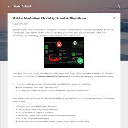 Yksinkertaiset vaiheet Xboxin käyttämiseksi offline-tilassa