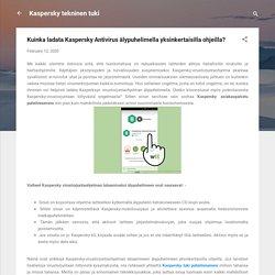 Kuinka ladata Kaspersky Antivirus älypuhelimella yksinkertaisilla ohjeilla?