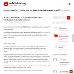 Anonyymi surffaus - Kuinka parantaa omaa yksityisyyden suojaa netissä? - Webbisivut.org