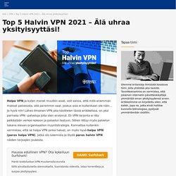 Top 5 Paras Halpa VPN 2021 - Älä uhraa yksityisyyttäsi!
