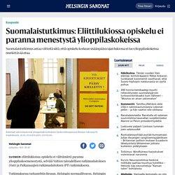 Suomalaistutkimus: Eliittilukiossa opiskelu ei paranna menestystä ylioppilaskokeissa - Kaupunki - HS.fi