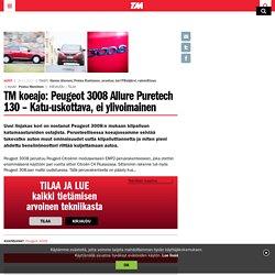 TM koeajo: Peugeot 3008 Allure Puretech 130 – Katu-uskottava, ei ylivoimainen - Tekniikanmaailma.fi