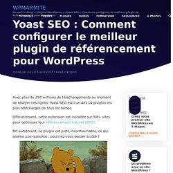 Yoast SEO : Le guide complet pour optimiser votre site