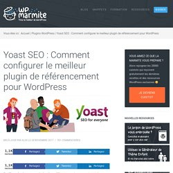 WordPress SEO : Le guide complet sur ce plugin indispensable