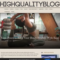 Yoga Poses to Keep Your Heart Healthy With Ease