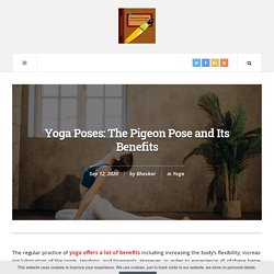 Yoga Poses: The Pigeon Pose and Its Benefits in 2020