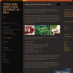 Yoga and Raw Food Retreat in Bali