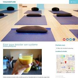 Yogaventure - Elixir pour booster son système immunitaire