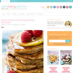 Greek Yogurt Lemon Poppy Seed Pancakes. - Sallys Baking Addiction