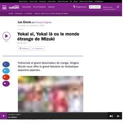 Yokai si, Yokai là ou le monde étrange de Mizuki