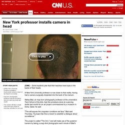 New York professor installs camera in head