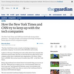 How the New York Times and CNN try to keep up with the tech comp