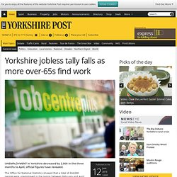 Yorkshire jobless tally falls as more over-65s find work - General news