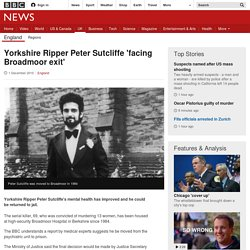 Yorkshire Ripper Peter Sutcliffe 'facing Broadmoor exit'