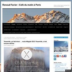 Yosemite, ça fait rêver … mais #Apple OS X Yosemite, c'est encore otchoz