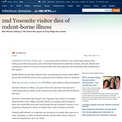 2nd Yosemite visitor dies of rodent-borne illness - Health - Infectious diseases