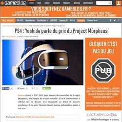 PS4 : Yoshida parle du prix du Project Morpheus
