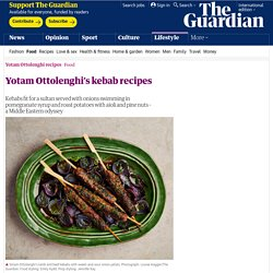 Yotam Ottolenghi's kebab recipes