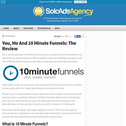 You, Me And 10 Minute Funnels: The Review