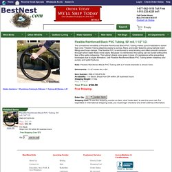 "Flexible Reinforced Black PVC Tubing, 50' roll, 1 1/2"" I.D. at BestNest.com"