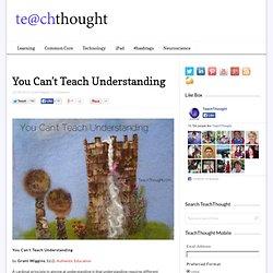 You Can't Teach Understanding