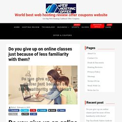 Do you give up on online classes ? 2021