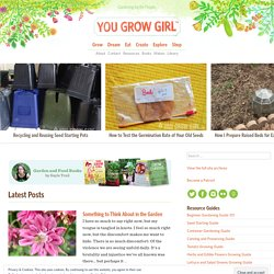 You Grow Girl | Gardening for the People.
