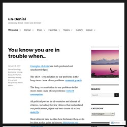 You know you are in trouble when… – un-Denial
