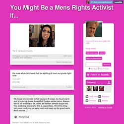 You Might Be a Mens Rights Activist If...