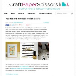 You Nailed It! 8 Nail Polish Crafts