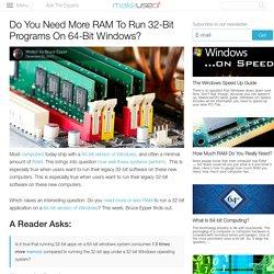 Do You Need More RAM To Run 32-Bit Programs On 64-Bit Windows?