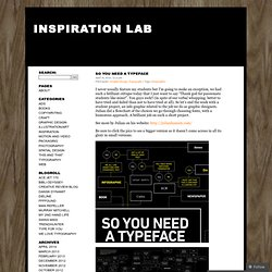 So You Need A Typeface « Inspiration Lab